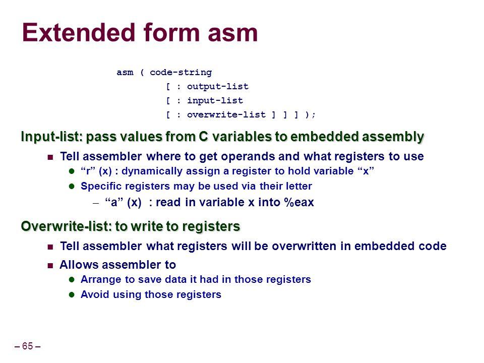 Extended form asm asm ( code-string. [ : output-list. [ : input-list. [ : overwrite-list ] ] ] );